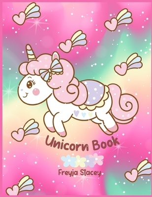 Unicorn Book: Unicorn Coloring Books for Girls by Unicorn Book - Stacey, Freyja