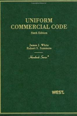Uniform Commercial Code - White, James J, and Summers, Robert S