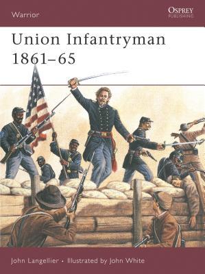 Union Infantryman 1861 65 - Langellier, John P, and Drury, Ian