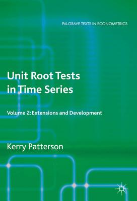 Unit Root Tests in Time Series: Extensions and Developments Volume 2 - Patterson, Kerry