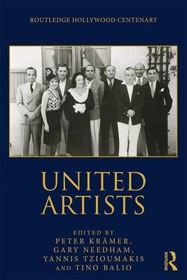United Artists - Kramer, Peter (Editor), and Needham, Gary (Editor), and Tzioumakis, Yannis (Editor)