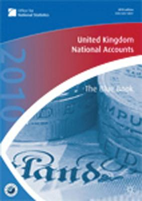 United Kingdom National Accounts 2010: The Blue Book - Office for National Statistics