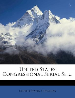 United States Congressional Serial Set... - Congress, United States, Professor