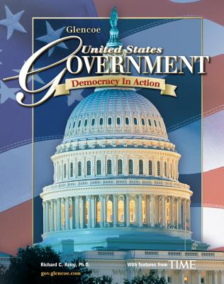 United States Government: Democracy in Action, Student Edition - Remy, Richard C, and McGraw-Hill