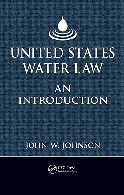 United States Water Law: An Introduction - Johnson, John W