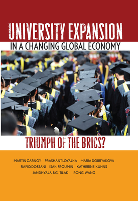 University Expansion in a Changing Global Economy: Triumph of the BRICs? - Carnoy, Martin
