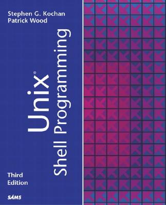 Unix Shell Programming - Kochan, Stephen G, and Wood, Patrick