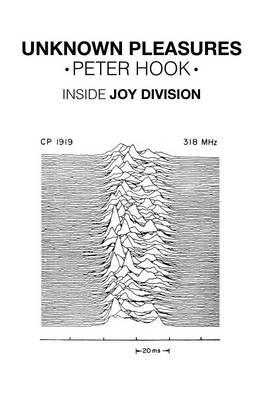 Unknown Pleasures: Inside Joy Division - Hook, Peter