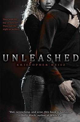 Unleashed - Reisz, Kristopher