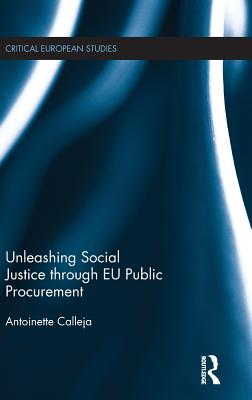 Unleashing Social Justice Through Eu Public Procurement - Calleja, Antoinette