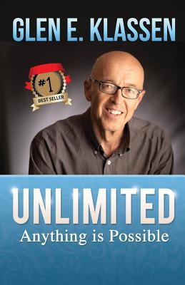 Unlimited: Anything Is Possible - Klassen, Glen E