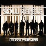 Unlock Your Mind - The Soul Rebels