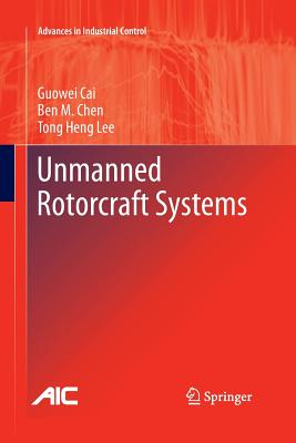 Unmanned Rotorcraft Systems - Cai, Guowei