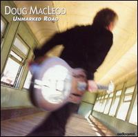 Unmarked Road - Doug MacLeod