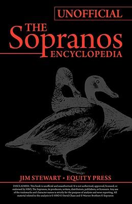 Unofficial Sopranos Series Guide or Ultimate Unofficial Sopranos Encyclopedia: The Sopranos Encyclopedia: Unofficial Sopranos News, Sopranos Analysis, and Sopranos Interpretation or Sopranos Unoffical Guide - Benson, Kristina