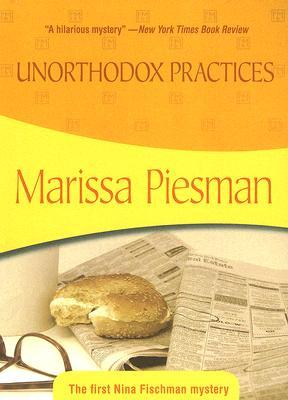 Unorthodox Practices - Piesman, Marissa