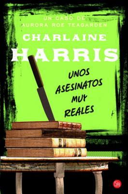 Unos Asesinatos Muy Reales - Harris, Charlaine