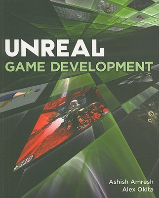 Unreal Game Development - Amresh, Ashish, and Okita, Alex