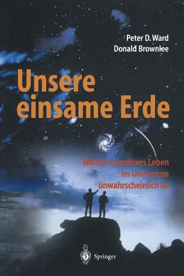 Unsere Einsame Erde - Ward, Peter D, Professor, and Helmers, E (Translated by), and Brownlee, Donald