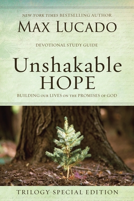 Unshakable Hope: Building Our Lives on the Promises of God - Lucado, Max
