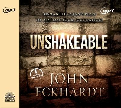 Unshakeable: Dismantling Satan's Plan to Destroy Your Foundation - Eckhardt, John (Narrator)