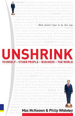 Unshrink: yourself - other people - business - the world - McKeown, Max, and Whiteley, Philip