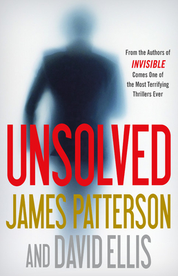 Unsolved - Patterson, James, and Ellis, David