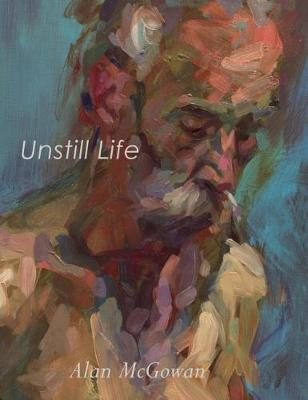 Unstill Life: Figure Paintings, Drawings and Writing -