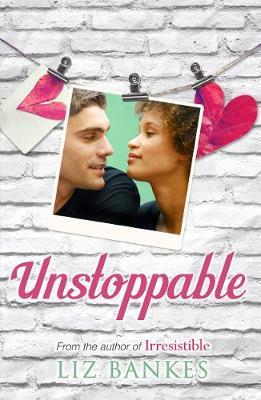 Unstoppable - Bankes, Liz