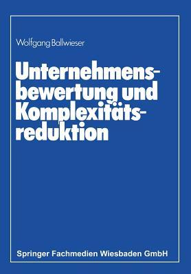 Unternehmensbewertung Und Komplexitatsreduktion - Ballwieser, Wolfgang
