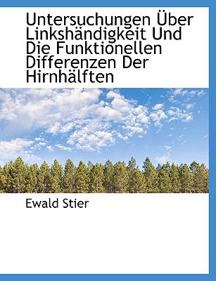 Untersuchungen Uber Linkshandigkeit Und Die Funktionellen Differenzen Der Hirnhalften - Stier, Ewald