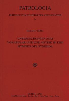 Untersuchungen zum Vokabular und zur Metrik in den Hymnen des Synesios - Seng, Helmut