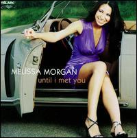 Until I Met You - Melissa Morgan