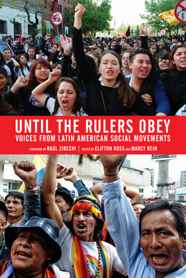 Until the Rulers Obey: Voices from Latin American Social Movements - Ross, Clifton (Editor)