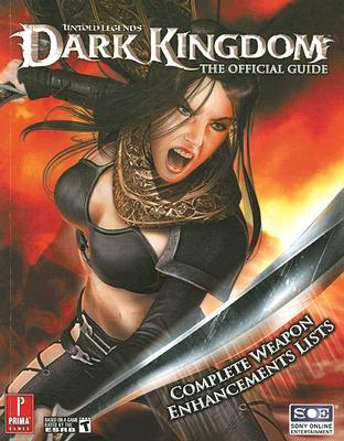 Untold Legends: Dark Kingdom: Prima Official Game Guide - Dawson, Bryan