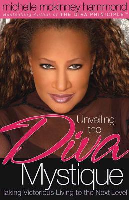 Unveiling the Diva Mystique - Hammond, Michelle McKinney