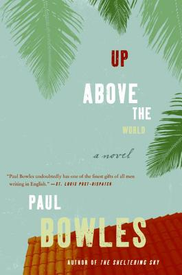 Up Above the World - Bowles, Paul