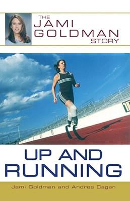Up and Running: The Jami Goldman Story - Goldman, Jami, and Cagan, Andrea