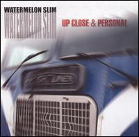 Up Close & Personal - Watermelon Slim