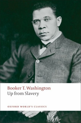 Up from Slavery - Washington, Booker T, and Andrews, William L (Editor)