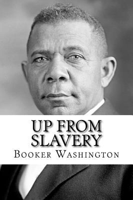 Up from Slavery - Washington, Booker T