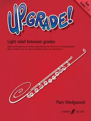 Up-Grade! Flute: Light Relief Between Grades: Grades 1-2 - Wedgwood, Pamela
