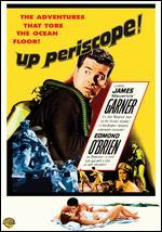 Up Periscope - Gordon M. Douglas