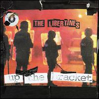 Up the Bracket [US Bonus Tracks] - The Libertines