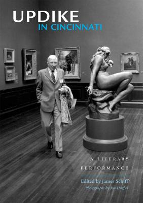 Updike in Cincinnati: A Literary Performance - Schiff, James (Editor)
