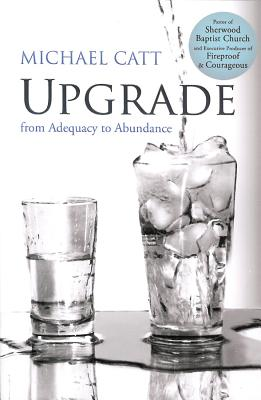 Upgrade: From Adequacy to Abundance - Catt, Michael
