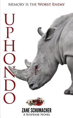 Uphondo: A Suspense Novel - Schumacher, Zane