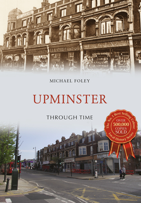 Upminster Through Time - Foley, Michael