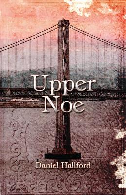 Upper Noe - Hallford, Daniel