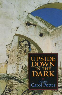 Upside Down in the Dark - Potter, Carol